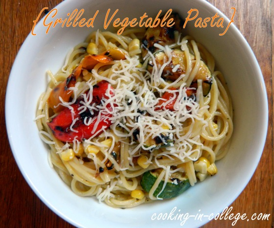 Cooking in College - Summer Grilled Veggie Pasta